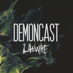 Demoncast – Livewire