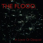The Flood - In Love Or Despair