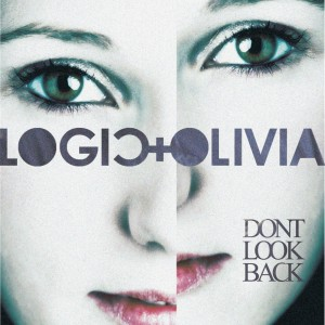 Logic & Olivia – Don´t Look Back