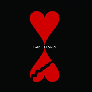 2 Love Or 2 Hate – Pain Illusion