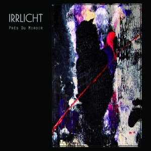 Irrlicht – Près de miroir
