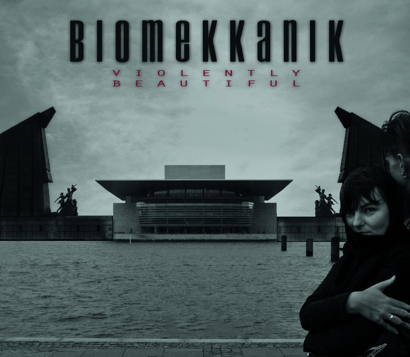 Biomekkanik – Violently Beautiful