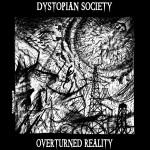 Dystopian Society - Overturned Reality