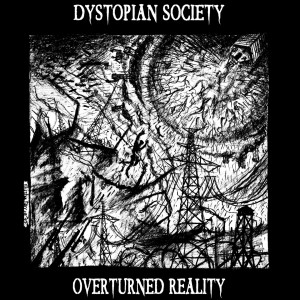 Dystopian Society – Overturned Reality