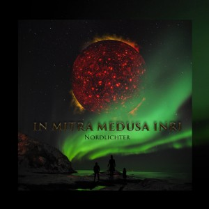 In Mitra Medusa Inri – Nordlichter