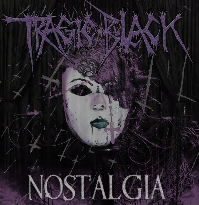 Tragic Black – Nostalgia