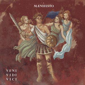 Maenifesto – Veni, Vidi, Vici