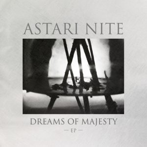 Astari Nite – Dreams of Majesty