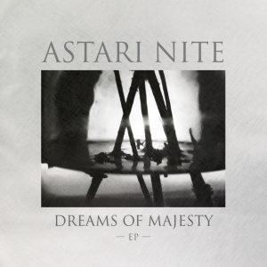 Astari Nite – Dreams of Majesty