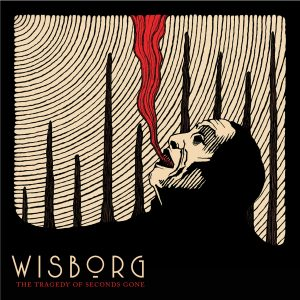 Wisborg – Tragedy Of Seconds Gone