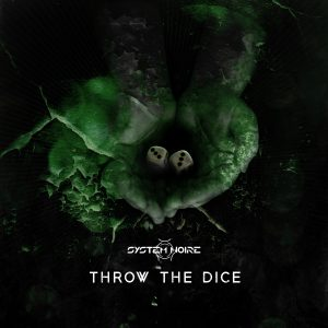 SYSTEM NOIRE | Throw the dice EP