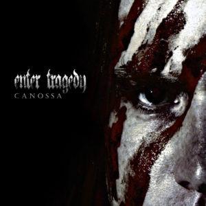Enter Tragedy – Canossa